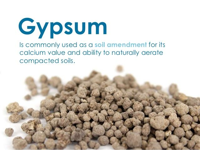 Gypsum is a natural rock that is ground up and used to for What 5 materials make up soil