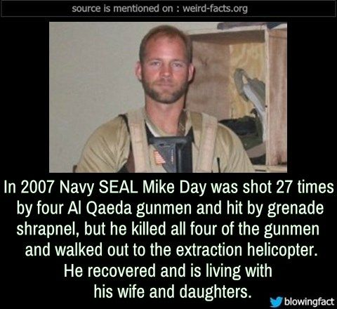 In 2007 Navy Seal Mike Day Was Shot 27 Times By Four Al Qaeda