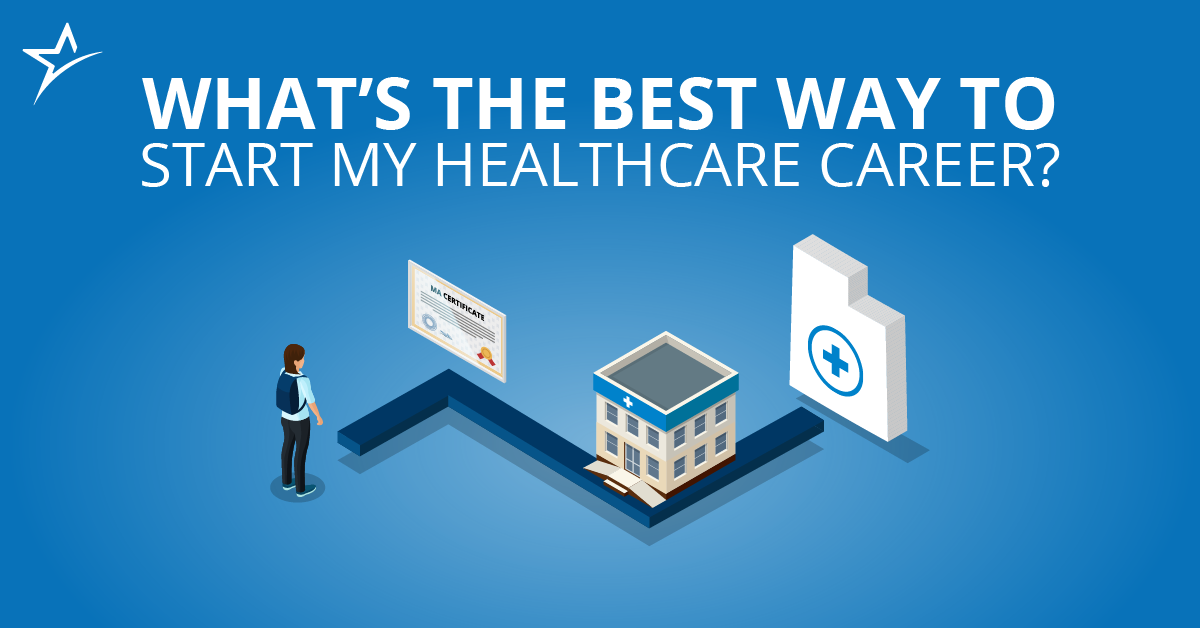 The Best Way To Start A Healthcare Career Healthcare Careers Healthcare Technology Health Care