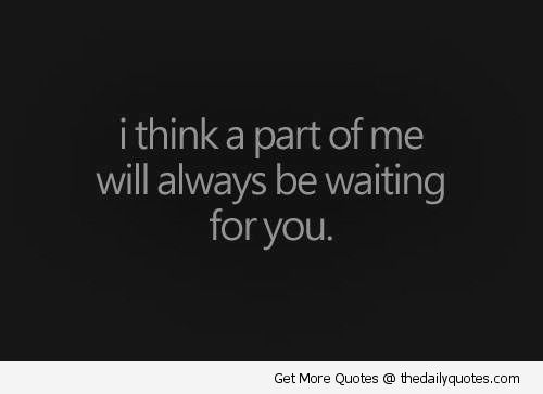 Waiting For Love Quotes Waiting For Love Quotes  Stillinlovewaitingforyouquotes