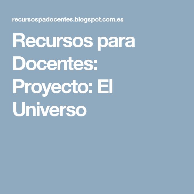 Recursos para Docentes: Proyecto: El Universo