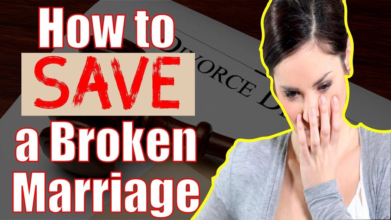 How to save a broken marriage from divorce
