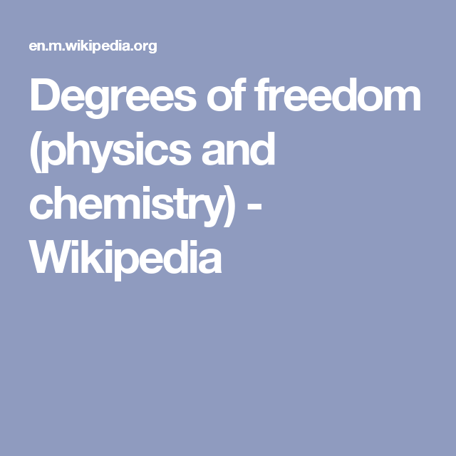 Degrees Of Freedom Physics And Chemistry Wikipedia Physics