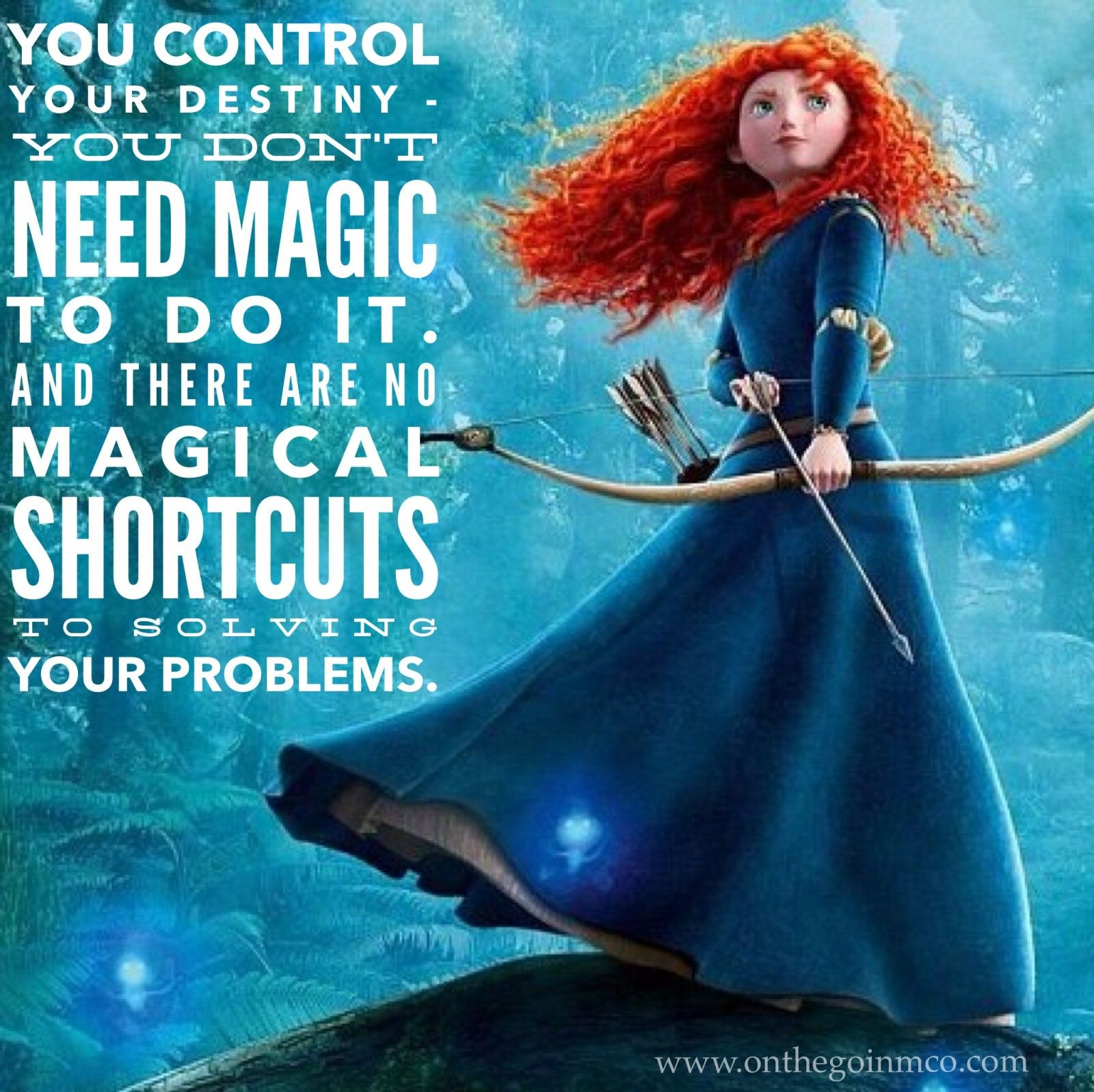 Disney Quotes Motivating Monday Merida Brave Disney Quotes Pixar Quotes Brave Quotes