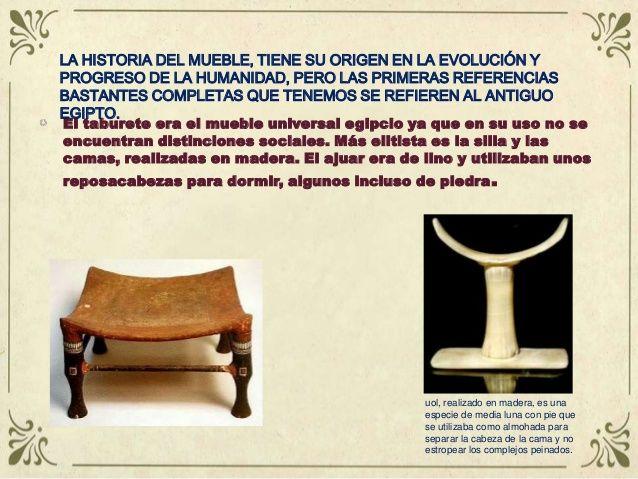 LA HISTORIA DEL MUEBLE, TIENE SU ORIGEN EN LA EVOLUCIÓN YPROGRESO DE ...