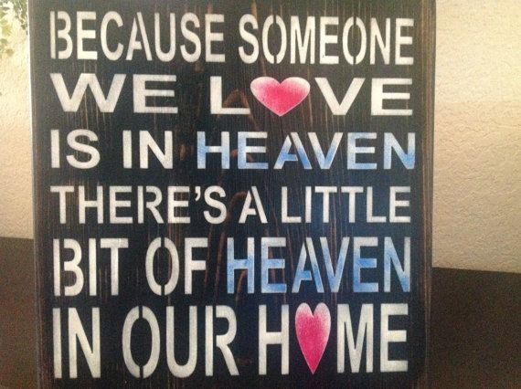 Because someone we love is in heaven  there's a little by djantle, $20.00