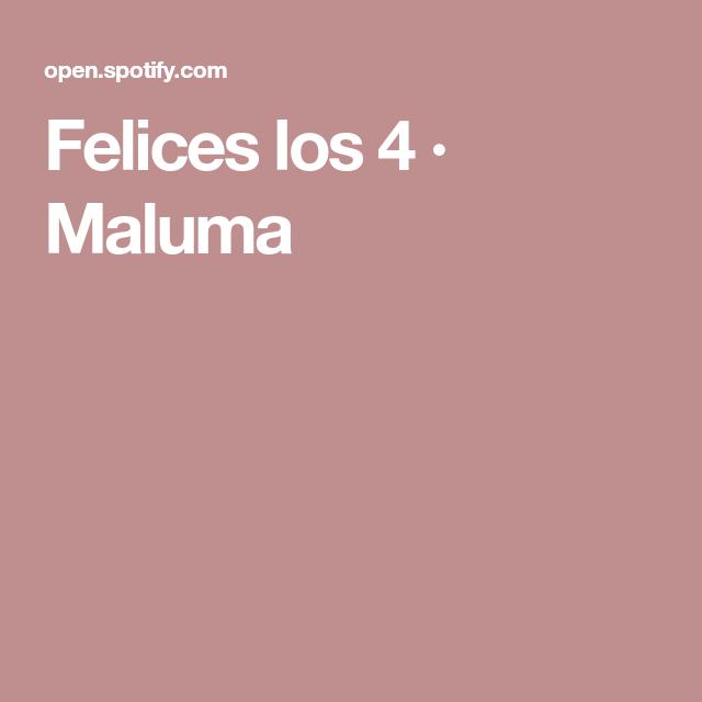 Felices los 4 · Maluma