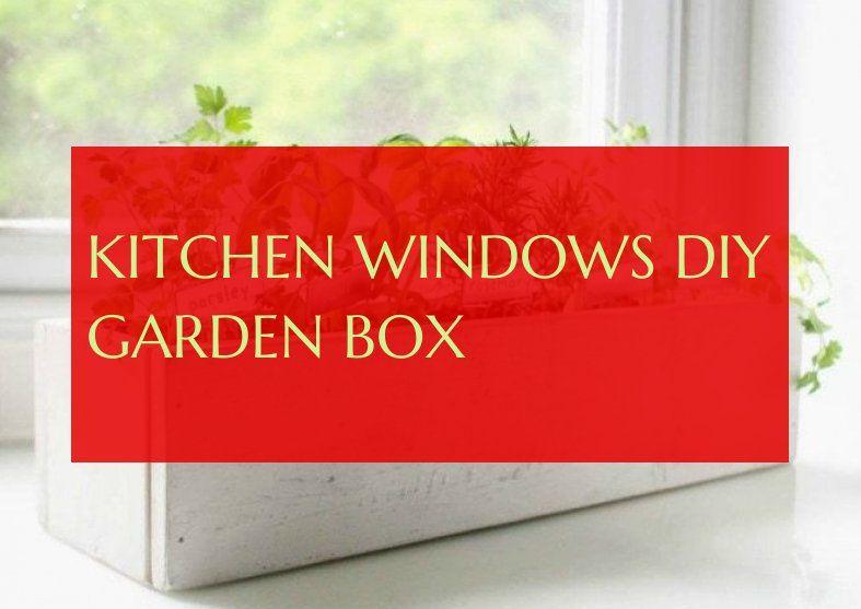 Kitchen Windows diy garden box