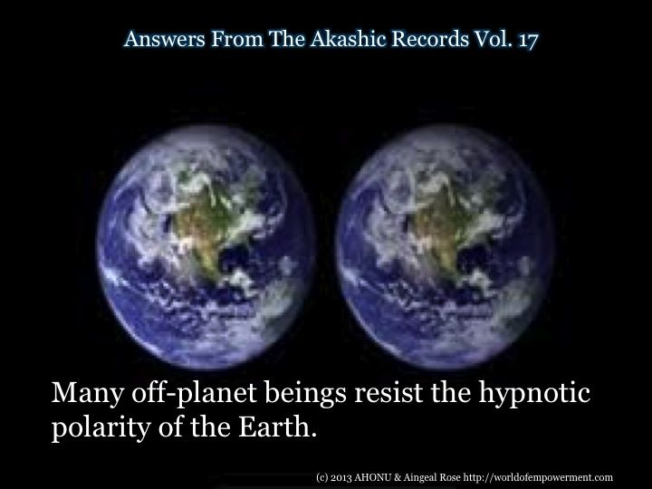 Answers From Vol. 17 of The Akashic Records with Aingeal Rose & AHONU at http://worldofempowerment.com