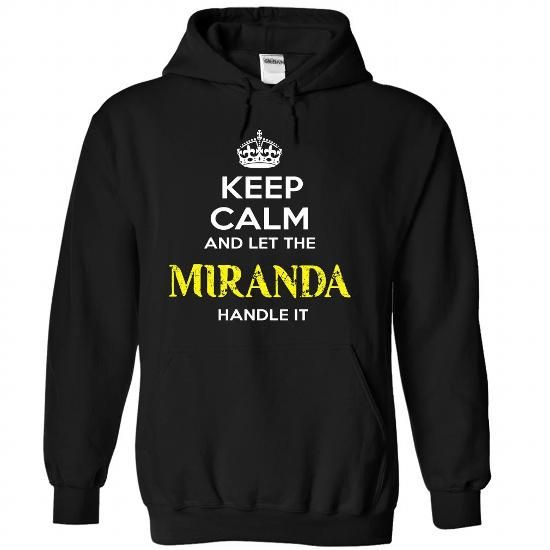 Keep Calm And Let MIRANDA Handle It - #unique gift #love gift. WANT IT => https://www.sunfrog.com/Automotive/Keep-Calm-And-Let-MIRANDA-Handle-It-hiqjrzmogr-Black-56982666-Hoodie.html?68278