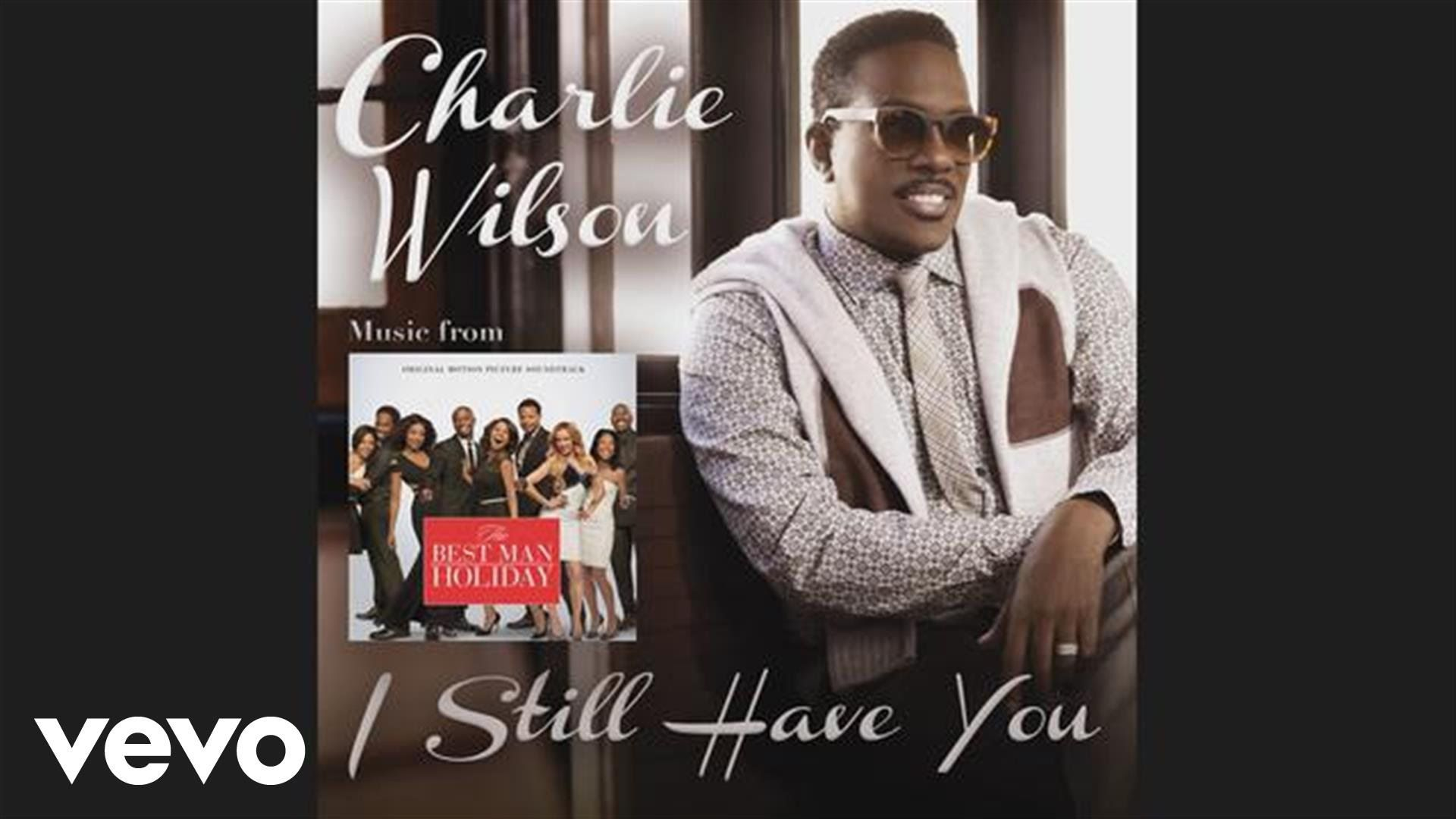 Charlie Wilson I Still Have You The Best Man Holiday Soundtrack Audio A Good Man New R B Music Sony Music Entertainment