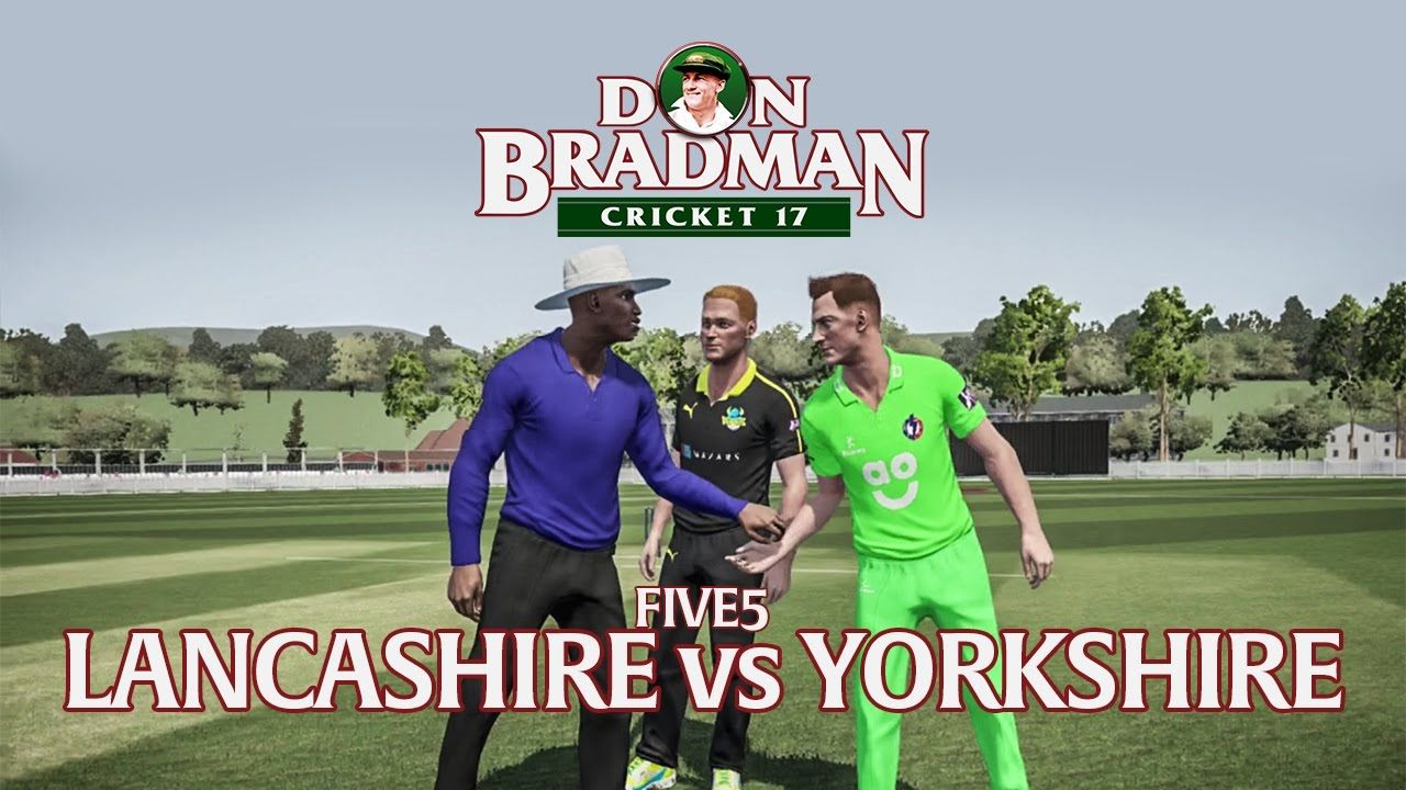 Don Bradman Cricket 17 Five5 Gameplay Lancashire Vs