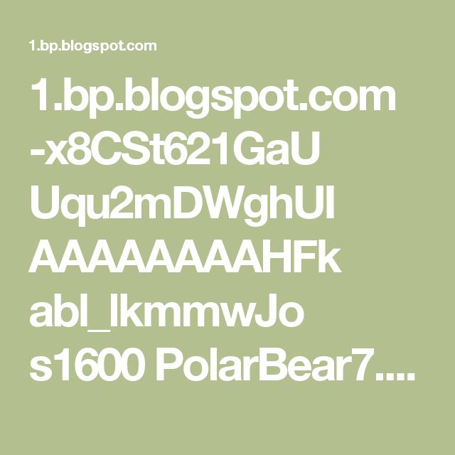 1.bp.blogspot.com -x8CSt621GaU Uqu2mDWghUI AAAAAAAAHFk abl_lkmmwJo s1600 PolarBear7.jpg