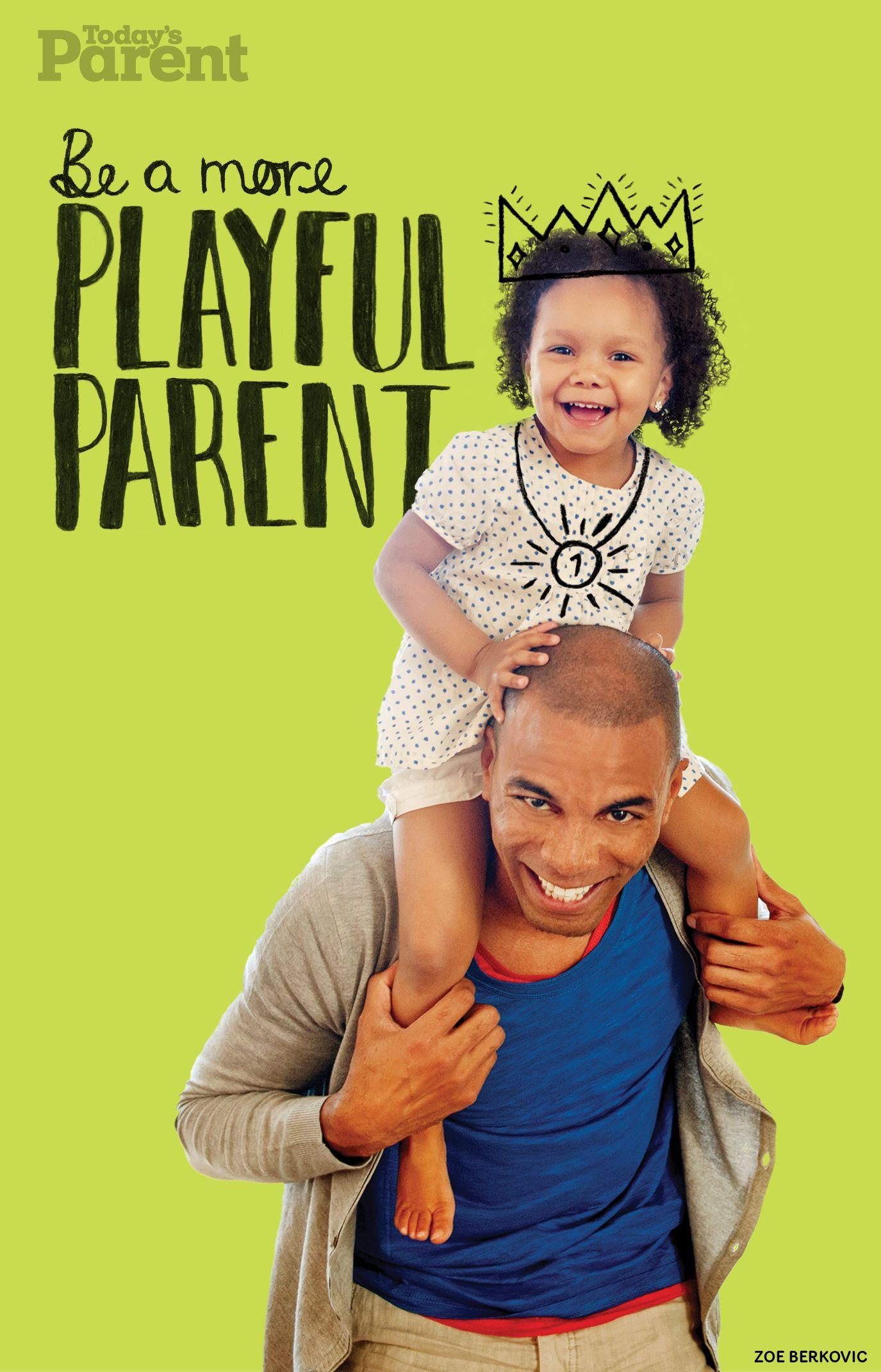 5 Ways To Be A More Playful Parent