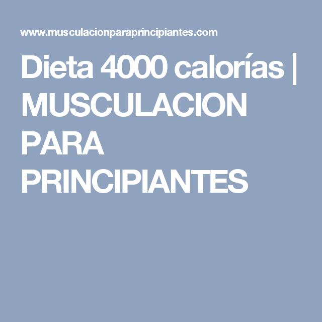 Dieta de 4000 calorias para subir de peso