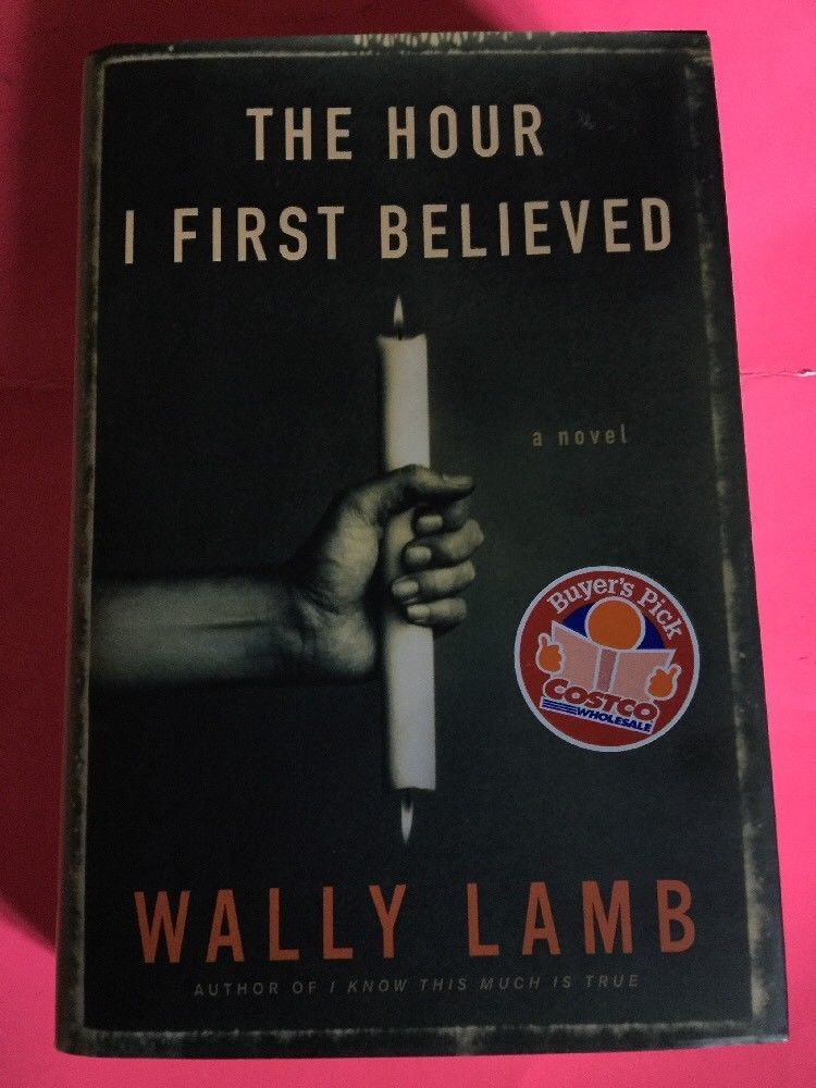 The Hour I First Believed By Wally Lamb 2008 Hardcover My Ebay