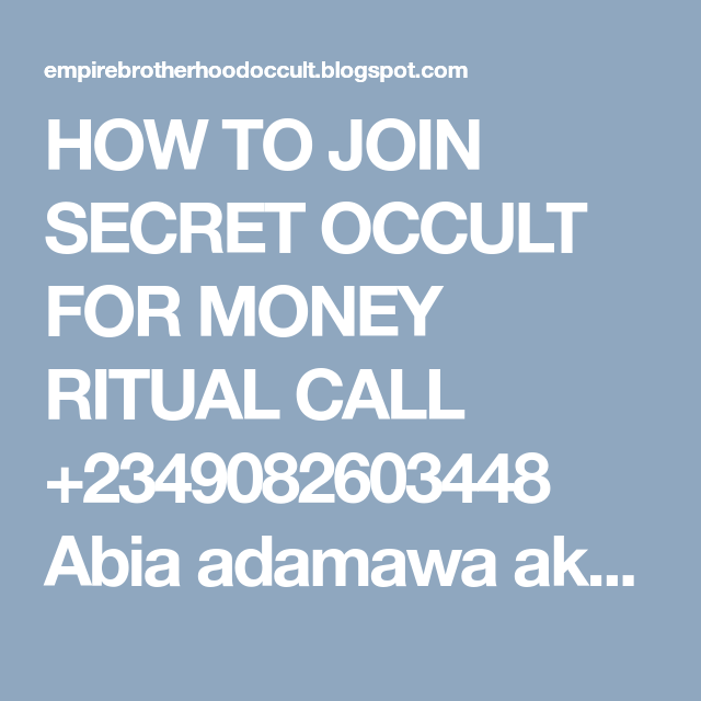HOW TO JOIN SECRET OCCULT FOR MONEY RITUAL CALL +