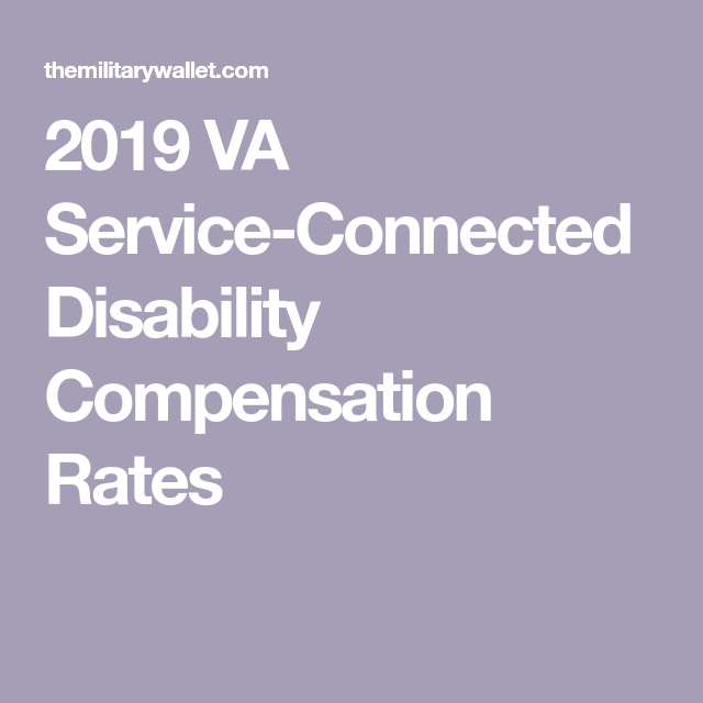 2019 Va Service Connected Disability Compensation Rates Disabled