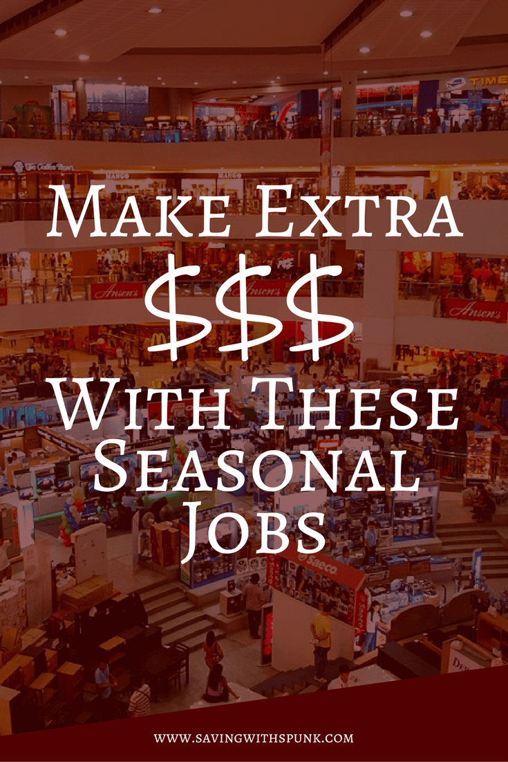 Make Extra With These Seasonal Jobs Extra Money Frugal