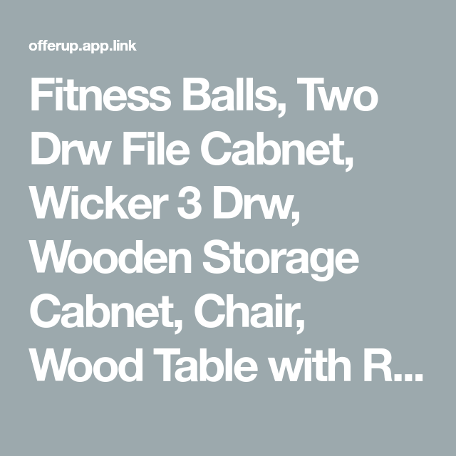 Fitness Balls Two Drw File Cabnet Wicker 3 Drw Wooden Storage Cabnet Chair Wood Table With Rod Iron Wicker Chai In 2020 Wooden Storage Wooden Desk Ball Exercises