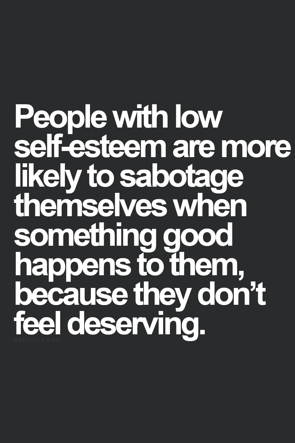 People With Low Self Esteem Are More Likely To Sabotage Themselves