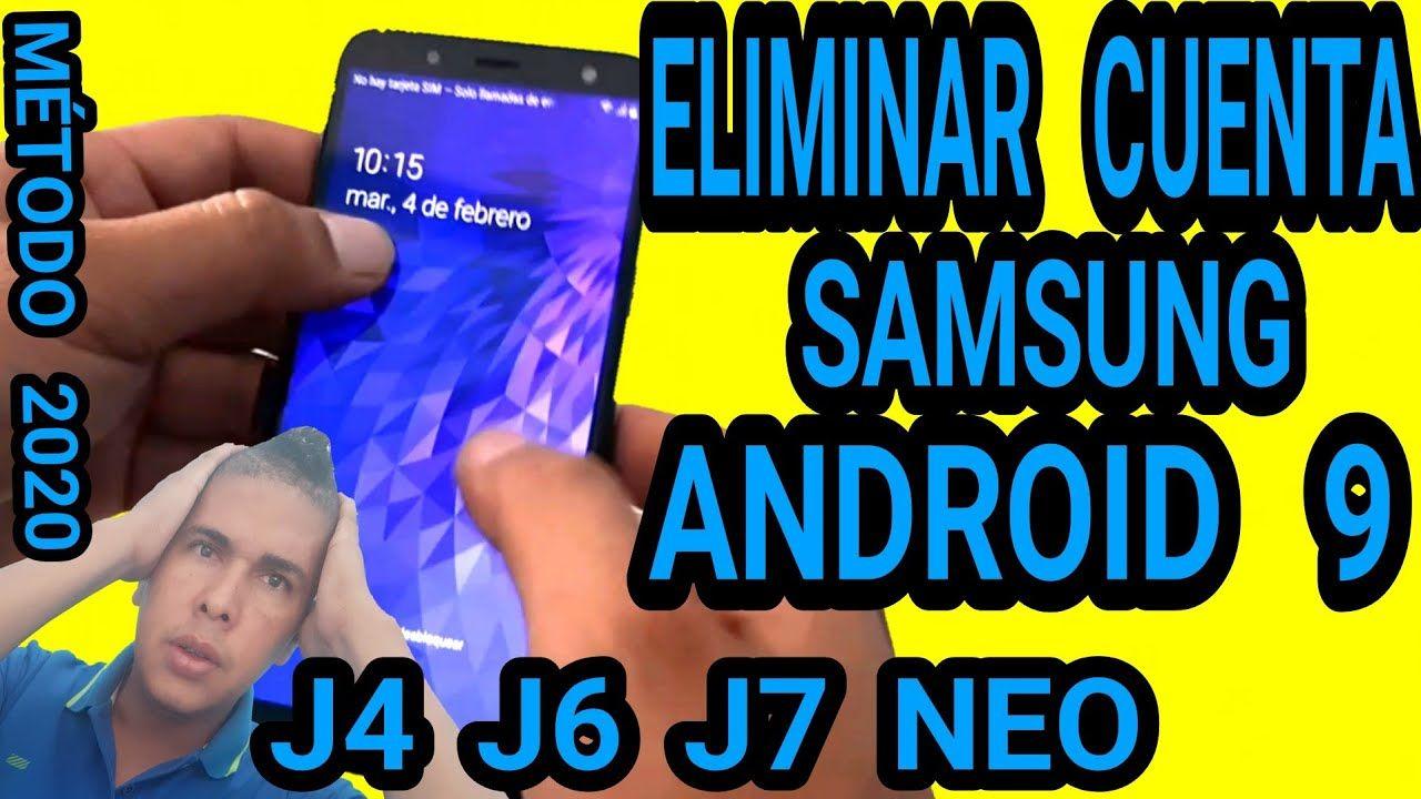 Eliminar Cuenta Google Samsung J4 J6 J7 Neo Android 9 Remove Account Goo Samsung Eliminar Cuentos