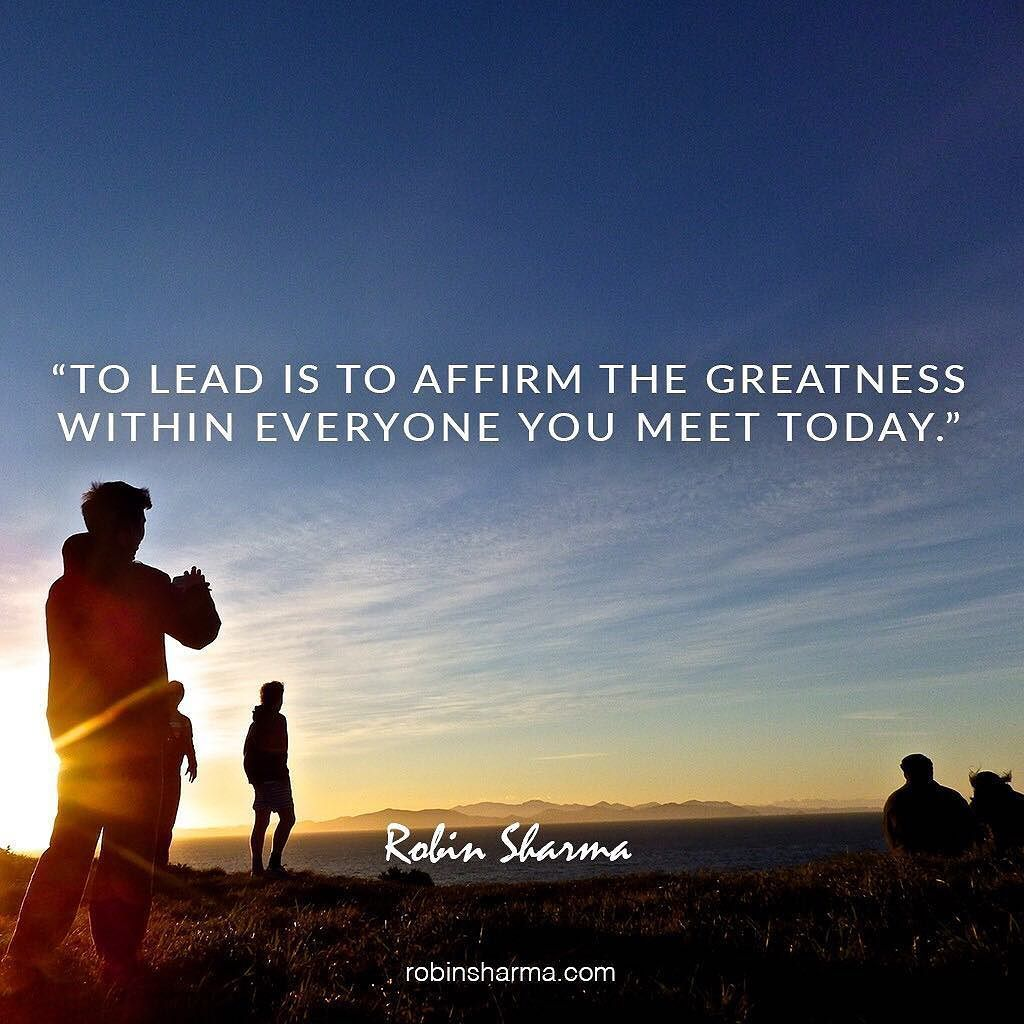 Great leaders affirm the greatness inside of others! Awesome!