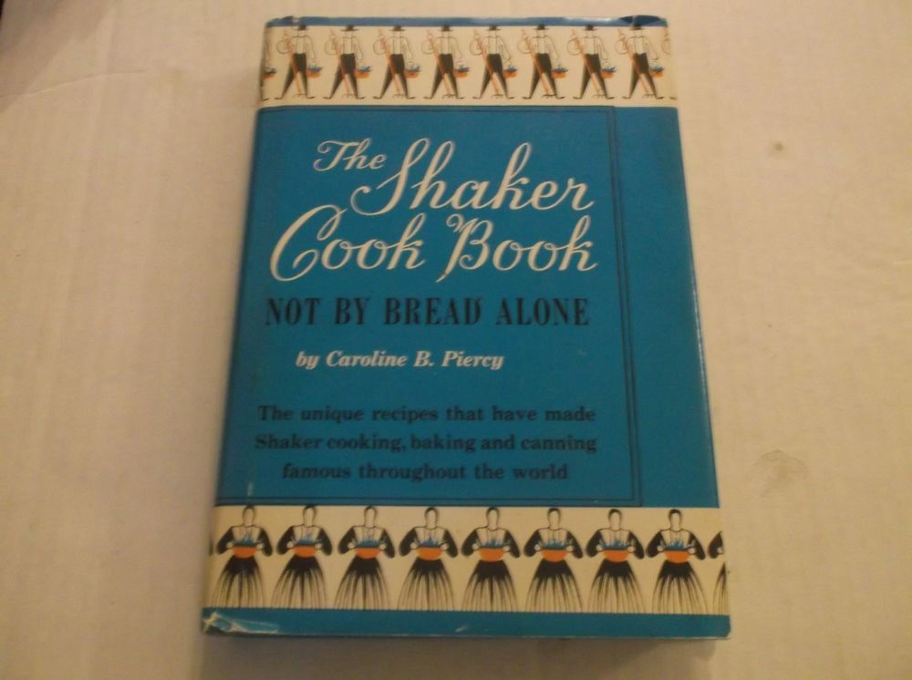 The Shaker Cook Book Not By Bread Alone Vintage 1979 Cookbook