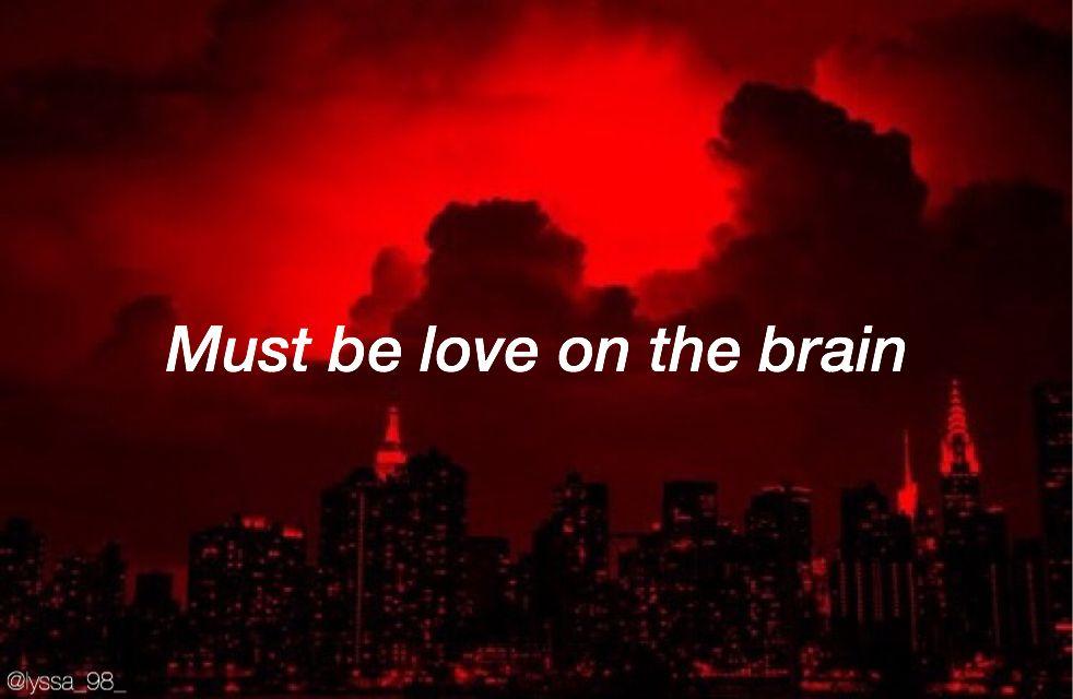 Love On The Brain Rihanna Edit4me Science Of Love Rihanna Love Sayings And Phrases