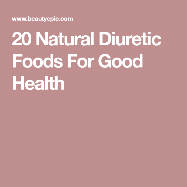 20 Natural Diuretic Foods For Good Health (With Images