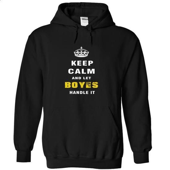 Keep Calm and Let BOYES Handle It - #hoodie fashion #sweatshirt outfit. GET YOURS => https://www.sunfrog.com/Christmas/Keep-Calm-and-Let-BOYES-Handle-It-mjgho-Black-Hoodie.html?68278