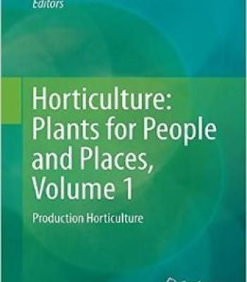 Horticulture: Plants For People And Places Volume 1 PDF