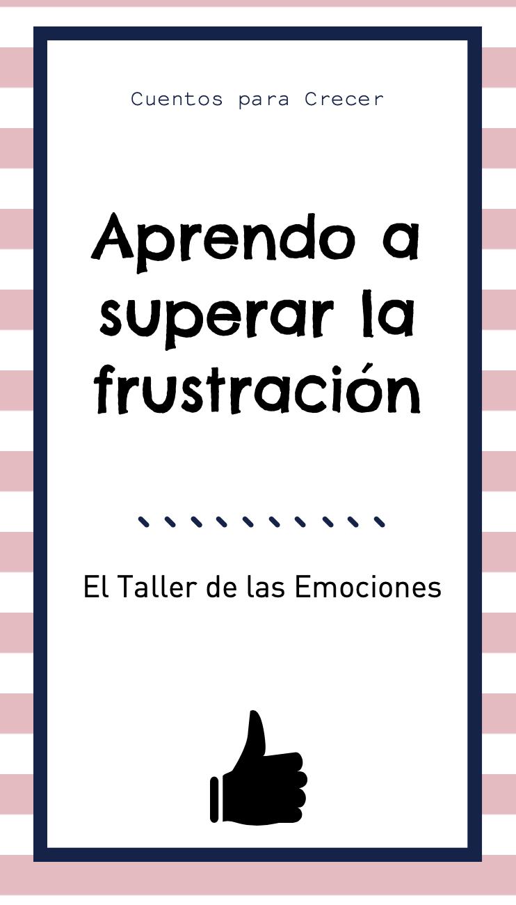 Cómo podemos enseñar a los niños a superar la frustración y encarar los  problemas de manera positiva. #tolerarlafrustración #educaciónemociomnal # emociones ...