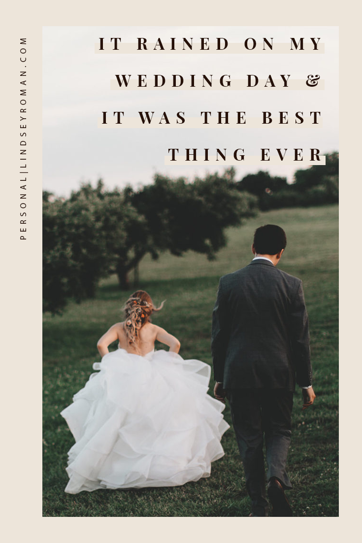 It Rained On My Wedding Day And It Was The Best Thing Ever Rain On Wedding Day Wedding Day Quotes Wedding Day