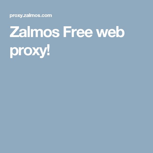 Unblock Zalmos Proxy - zalmos.com Free site ~ Best Free ...