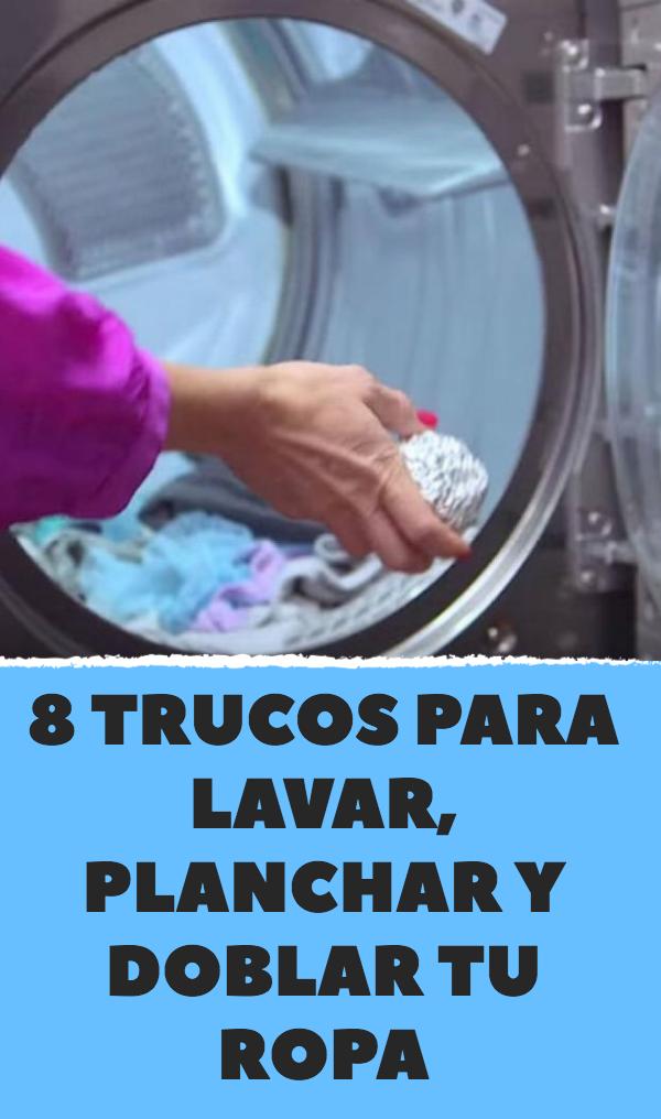 8 Trucos Para Lavar Planchar Y Doblar Tu Ropa Trucos De Limpieza Plancha Trucos