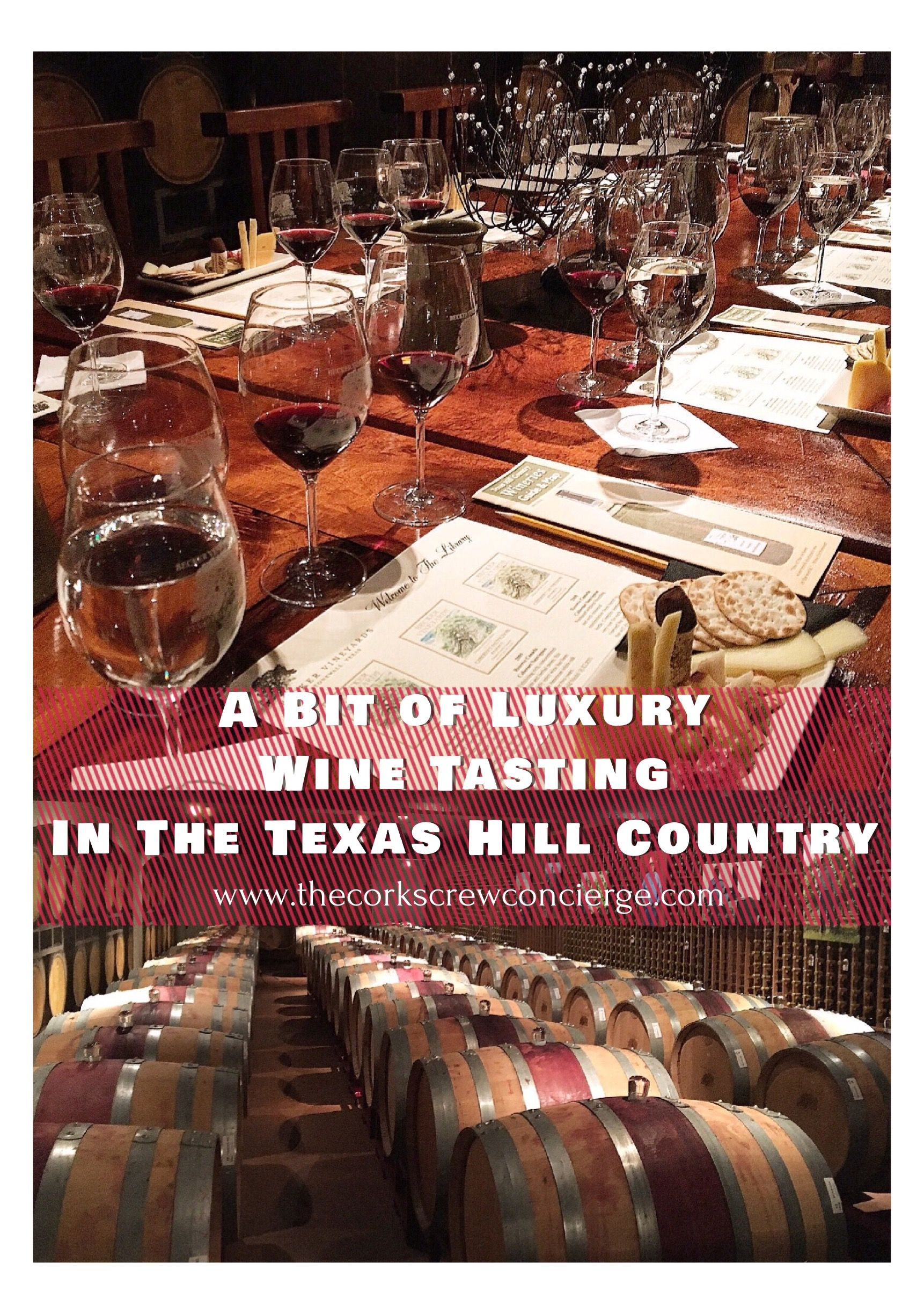 Texas Hill Country Wine Do Over Part 2 The Corkscrew Concierge Texas Hill Country Wine Travel Hill Country