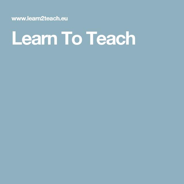 Learn To Teach | IT Unterricht | Pinterest | Learning