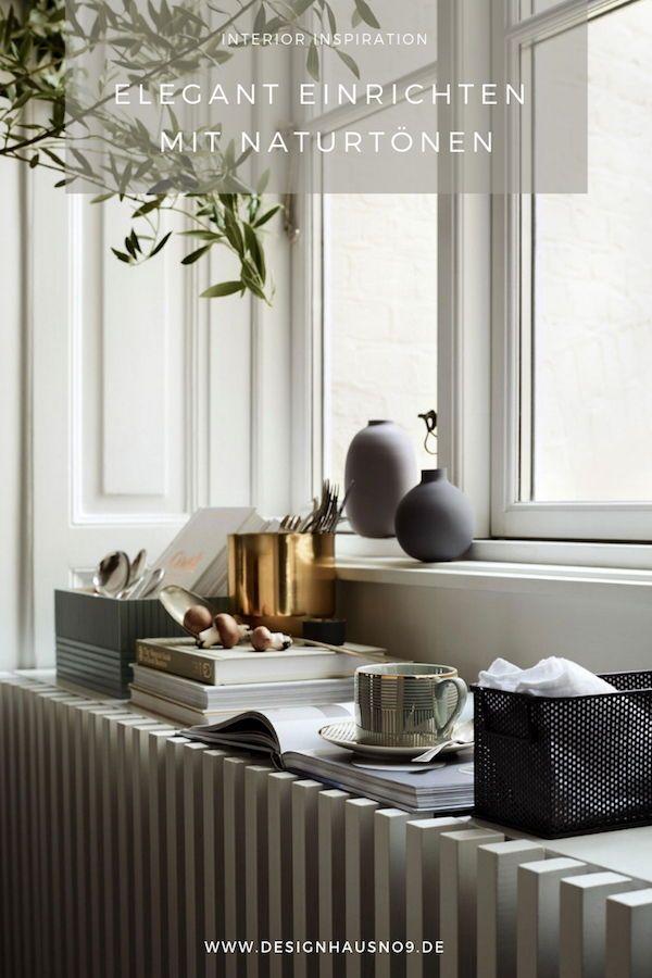 Elegant einrichten mit Naturtönen | Haus deko, Dekor ...