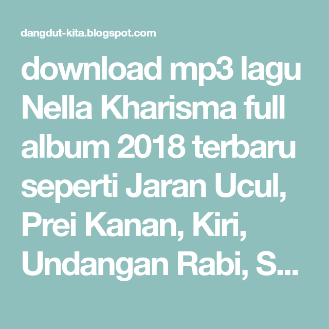 Download Mp3 Lagu Nella Kharisma Full Album 2018 Terbaru Seperti