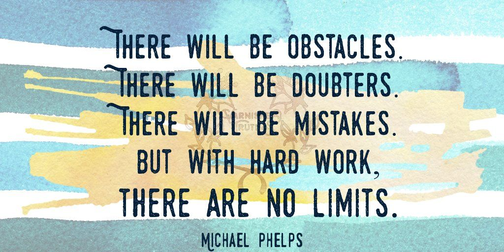 """""""There will be obstacles ... doubters ... mistakes. But with hard work, there are no limits."""" Michael Phelps  #qotd #365project 139/365"""
