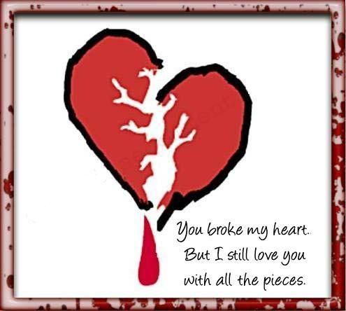 You Broke My Heart But I Still Love You Love Sad Pinterest
