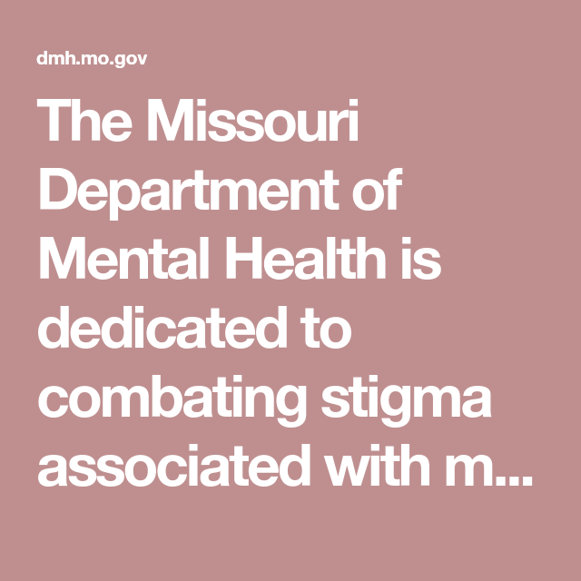 The Missouri Department Of Mental Health Is Dedicated To Combating