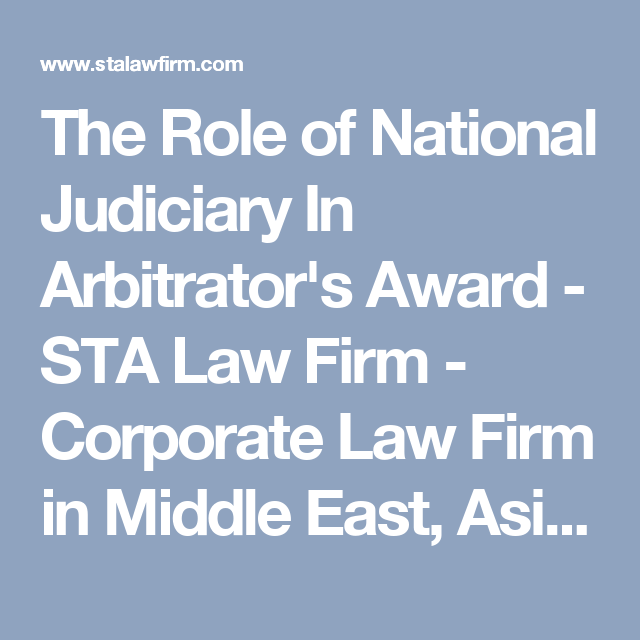 The Role of National Judiciary In Arbitrator's Award - STA