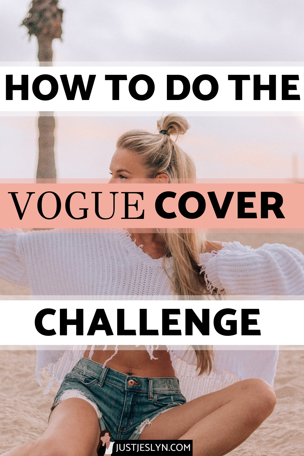 Vogue Challenge How To Make An Awesome Custom Vogue Cover Just Jes Lyn Vogue Covers Vogue Challenges