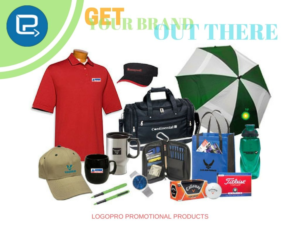 Get your brand out there logopro promotional products