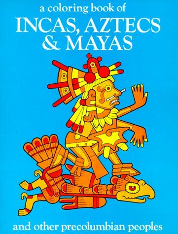 A Coloring Book Of Incas Aztecs And Mayas By Bellerophon Books Coloring Books Designs Coloring Books Mayan Books