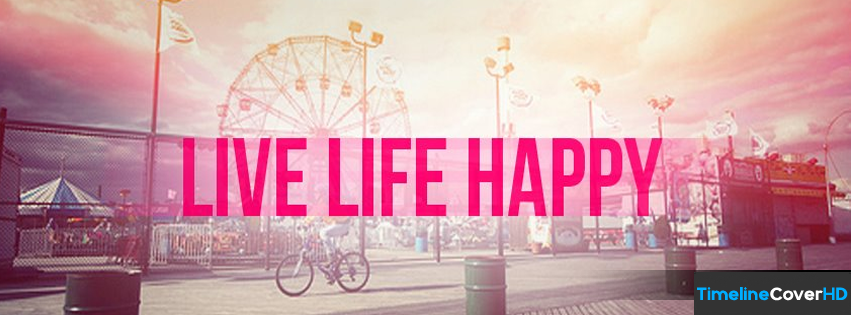 Live Life Happy Timeline Cover 850x315 Facebook Covers Timeline