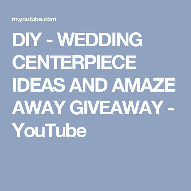 Diy wedding centerpiece ideas and amaze away giveaway youtube diy wedding centerpiece ideas wedding series part 3 giveaway closed junglespirit Image collections