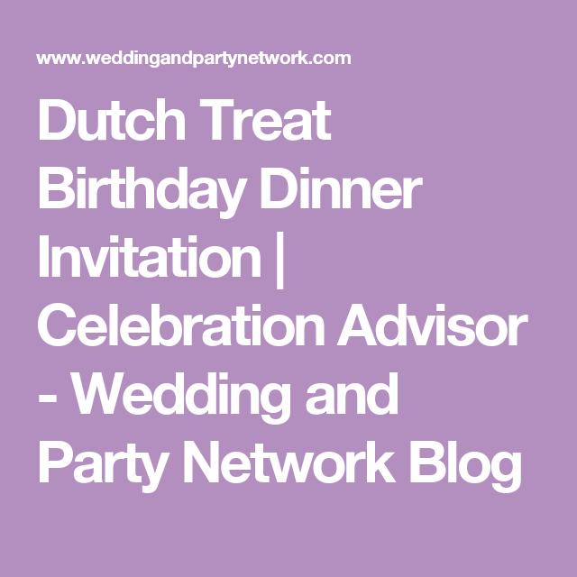 Dutch Treat Birthday Dinner Invitation | Celebration Advisor - Wedding and Party Network Blog